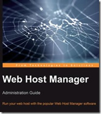 Web Host Manager Administration Guide Run your web host with the popular WebHost Manager software